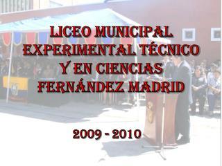 Liceo Municipal Experimental Técnico y en Ciencias  FERNÁNDEZ MADRID