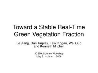 Toward a Stable Real-Time Green Vegetation Fraction