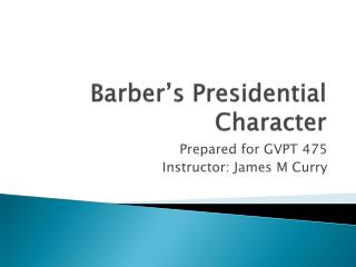 Barber�s Presidential Character