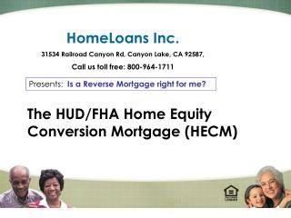 HomeLoans Inc.  31534 Railroad Canyon Rd, Canyon Lake, CA 92587,  Call us toll free: 800-964-1711