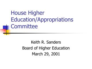House Higher Education/Appropriations Committee