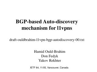 BGP-based Auto-discovery mechanism for l1vpns draft-ouldbrahim-l1vpn-bgp-autodiscovery-00.txt
