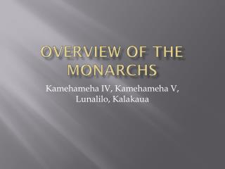 Overview of the Monarchs