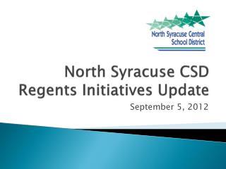 North Syracuse CSD Regents Initiatives Update