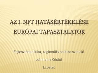 Az I. NFT hatásértékelése  Európai tapasztalatok