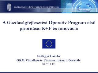 A Gazdaságfejlesztési Operatív Program első prioritása: K+F és innováció