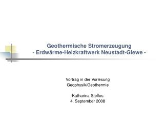 Geothermische Stromerzeugung - Erdwärme-Heizkraftwerk Neustadt-Glewe -