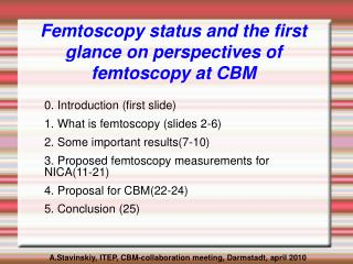 Femtoscopy status and the first glance on perspectives of femtoscopy at CBM