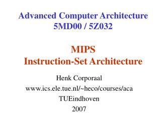 Advanced Computer Architecture 5MD00 / 5Z032 MIPS  Instruction-Set Architecture