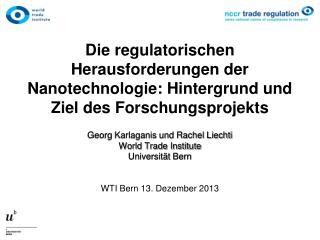 Georg Karlaganis und Rachel Liechti World Trade Institute Universität Bern