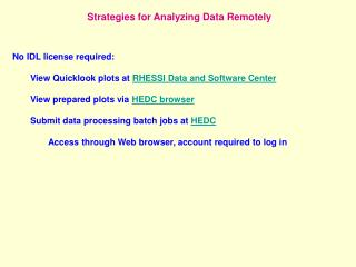 Strategies for Analyzing Data Remotely No IDL license required: