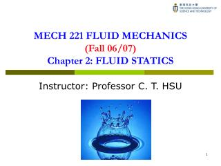 MECH 221 FLUID MECHANICS (Fall 06/07) Chapter 2: FLUID STATICS