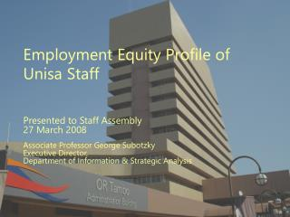 Employment Equity Profile of  Unisa  Staff