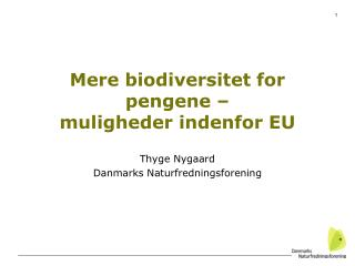 Mere biodiversitet for pengene – muligheder indenfor EU