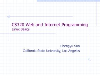 CS320 Web and Internet Programming Linux Basics