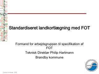 Standardiseret landkortlægning med FOT