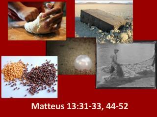 Matteus 13:31-33, 44-52