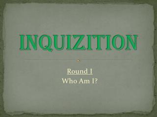 INQUIZITION