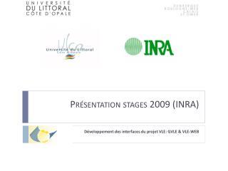 Présentation stages 2009 (INRA)