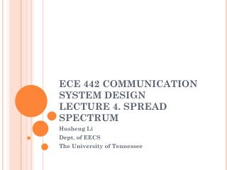 ECE 442 COMMUNICATION SYSTEM DESIGN LECTURE 4. SPREAD SPECTRUM