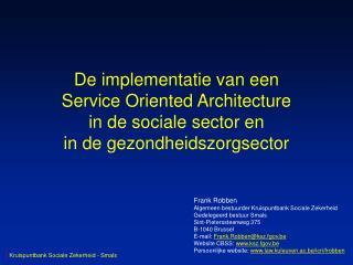 Frank Robben Algemeen bestuurder Kruispuntbank Sociale Zekerheid Gedelegeerd bestuur Smals