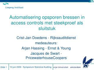 Automatisering opsporen bressen in access controls met steekproef als sluitstuk