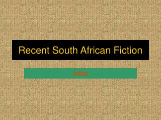 Recent South African Fiction
