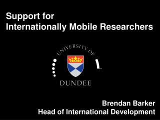 Support for  Internationally Mobile Researchers