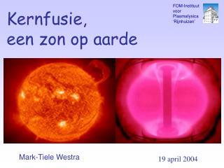 Kernfusie, een zon op aarde