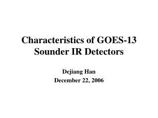 Characteristics of GOES-13 Sounder IR Detectors