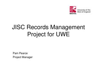 JISC Records Management Project for UWE