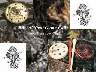 Rut  n  Strut Game Calls