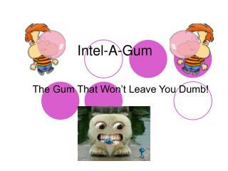 Intel-A-Gum