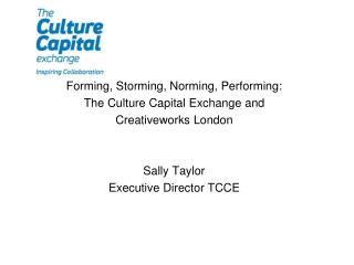 Forming, Storming, Norming, Performing: The Culture Capital Exchange and  Creativeworks London