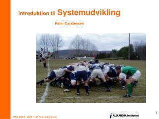 Introduktion til Systemudvikling Peter Carstensen