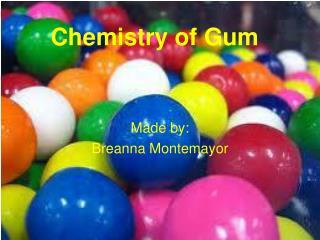Chemistry of Gum
