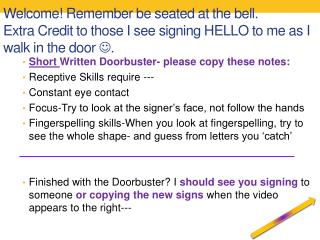 Short  Written Doorbuster- please copy these notes: Receptive Skills require ---