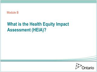 What is the Health Equity Impact Assessment (HEIA)?