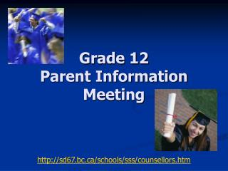 Grade 12  Parent Information  Meeting