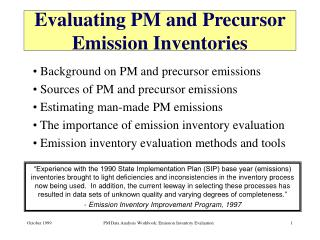 Evaluating PM and Precursor Emission Inventories