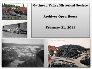 Gatineau Valley Historical Society  Archives Open House  February 21, 2011