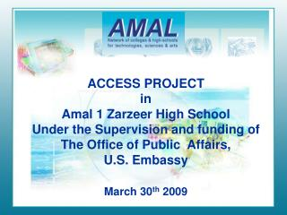 ACCESS PROJECT in Amal 1 Zarzeer High School Under the Supervision and funding of