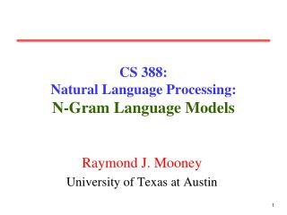 CS 388:  Natural Language Processing: N-Gram Language Models