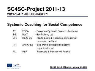 SC4SC-Project 2011-13 2011-1-AT1-GRU06-04842 1 Systemic Coaching for Social Competence