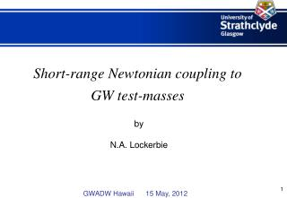 Short-range Newtonian coupling to GW test-masses