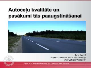 Autoceļu kvalitāte un pasākumi tās paaugstināšanai