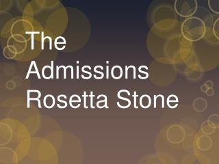 The Admissions Rosetta Stone