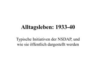 Alltagsleben: 1933-40