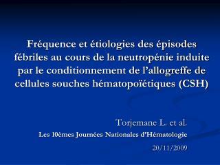 Torjemane L. et al.  Les 10èmes Journées Nationales d'Hématologie 20/11/2009