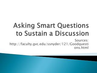 Asking Smart Questions to Sustain a Discussion